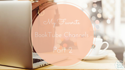 my favorite booktube channels part 2