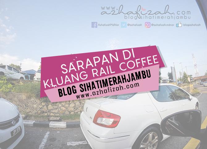 Sarapan di Kluang Rail Coffee