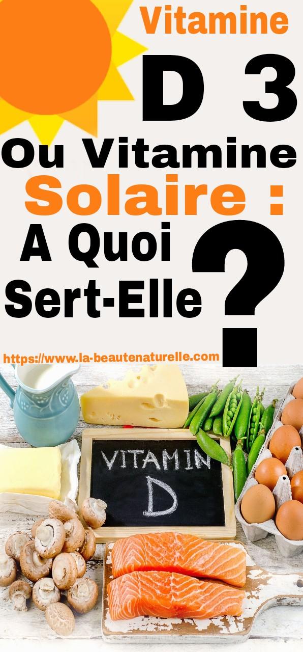Vitamine D 3 ou Vitamine Solaire : A quoi sert-elle ?