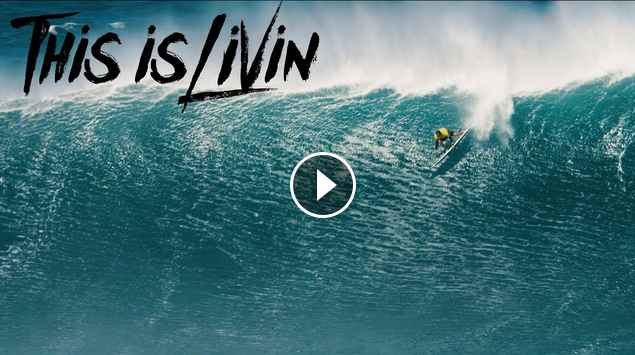 This is Livin Episode 30 Koa Rothman gets wildcard at Jaws Pe ahi Big Wave World Tour