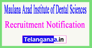 Maulana Azad Institute of Dental Sciences MAIDS Recruitment Notification 2017