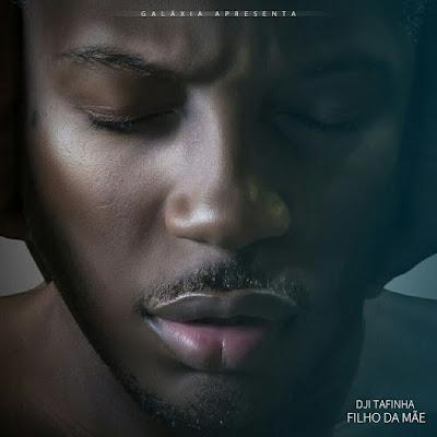 Dji Tafinha - Filho da Mãe (R&B)