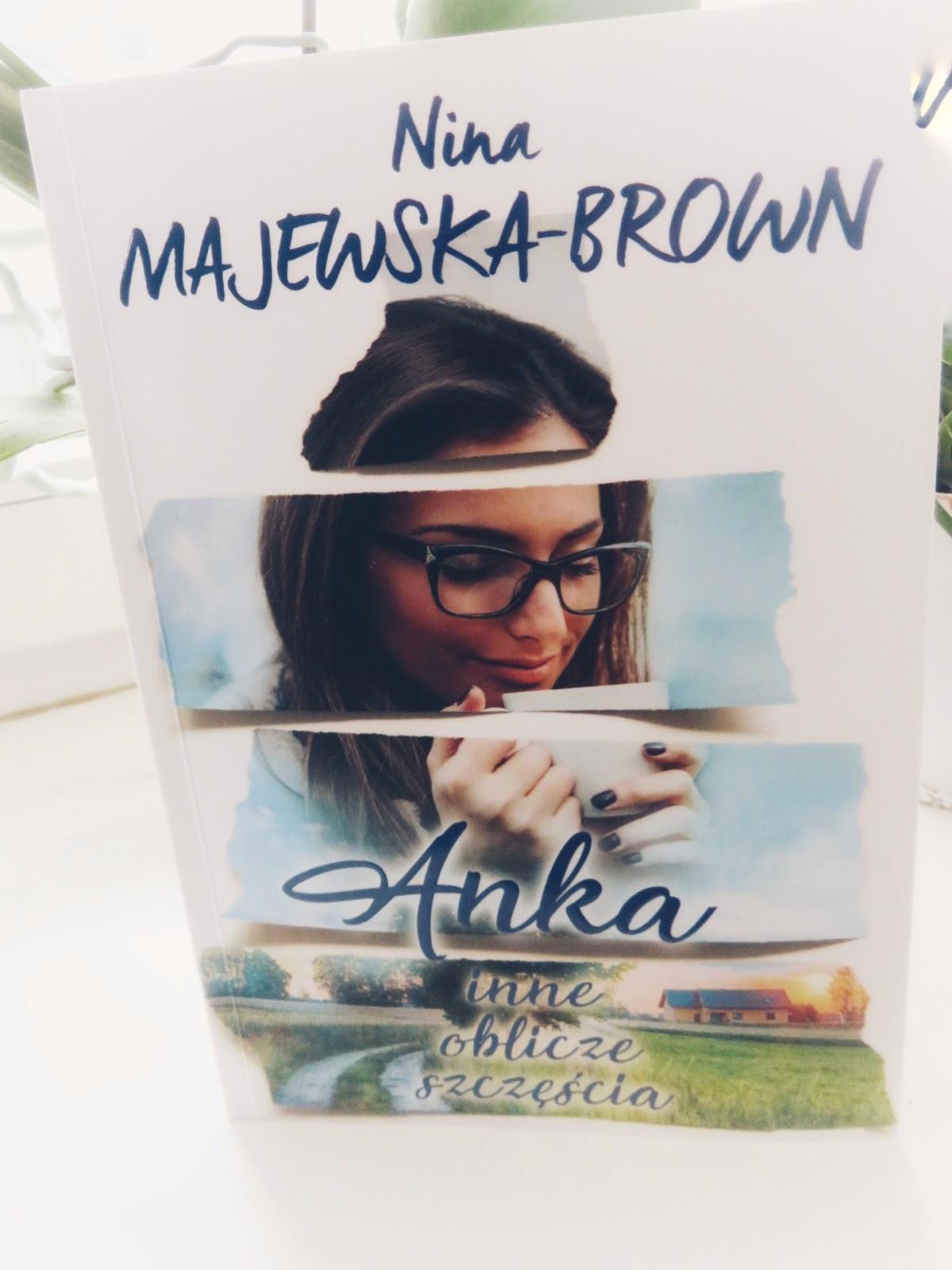 Anka. Inne oblicze szczęścia Nina Majewska-Brown - recenzja
