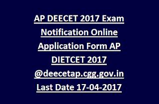 AP DEECET 2018 Exam Notification Online Application Form AP DIETCET 2017 @deecetap.cgg.gov.in Last Date April-2018