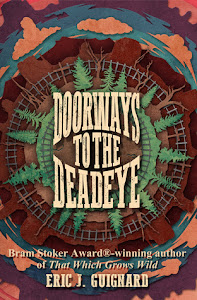 Doorways to the Deadeye by Eric J. Guignard