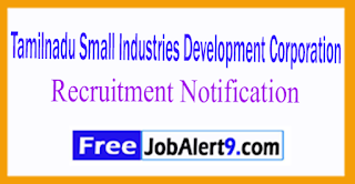 TANSIDCO Tamilnadu Small Industries Development Corporation Ltd Recruitment 2017 Last Date 26-07-2017