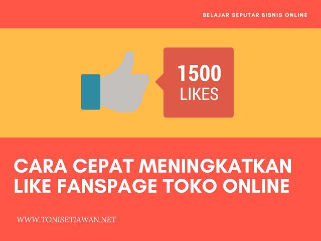 Cara Cepat Meningkatkan Like Fanspage Toko Online