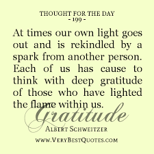 quotes of life: at time our own light goes out and is rekindled by a spark from another person.
