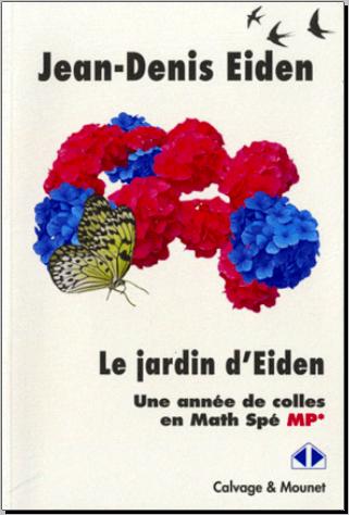 Livre : Le jardin d'Eiden, Une année de colles en Math Spé MP* - Jean-Denis Eiden