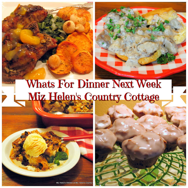 Whats For Dinner Next Week,12-8-18 at Miz Helen's Country Cottage