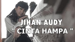 Lirik Lagu Cinta Hampa - Jihan Audy
