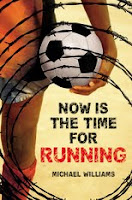 book cover of Now Is The Time For Running by Michael Williams published by Little Brown