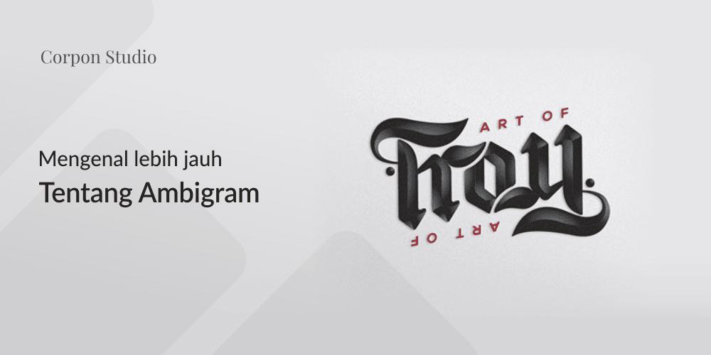 Pengertian Ambirgam, Inspirasi Desain Logo Ambigram - Apa itu Ambirgam