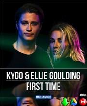 Kygo & Ellie Goulding - First Time - MP3