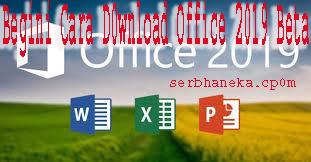 Begini Cara D0wnload Office 2019 Beta 1