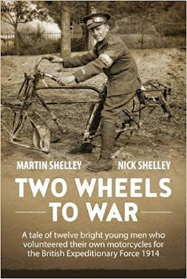 Two Wheels to War - A Tale of Twelve Bright Young Men Who Volunteered Their Own Motorcycles for the British Expeditionary Force 1914