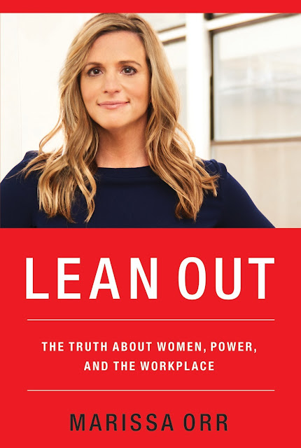 "Marissa Orr to release new book titled ""Lean Out: The Truth About Women, Power, and the Workplace"" via HarperCollins Leadership on June 11"