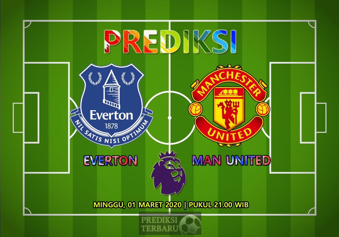 Prediksi Everton Vs Manchester United Minggu 01 Maret