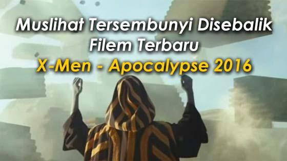 Mesej Tersembunyi Dalam Filem Terbaru X-Men - Apocalypse 2016