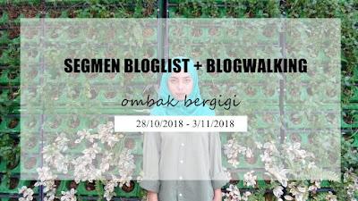 Segmen Bloglist + Blogwalking by Ombak Bergigi, blogger segmen, blog,