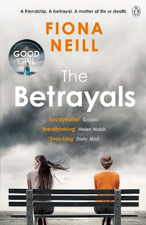 The Betrayals by Fiona Neill - Reading, Writing, Booking