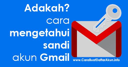 Adakah Cara Mengetahui Password Gmail Di Hp Android