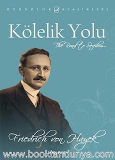 Friedrich A. von Hayek - Kölelik Yolu