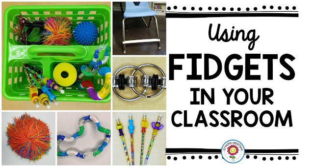 Using Fidgets In Your Classroom