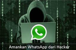 Ini Dia! 5 Tips Amankan WhatsApp dari Hacker