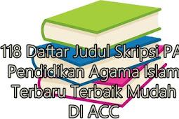 118 Daftar Judul Skripsi PAI Pendidikan Agama Islam Terbaru Terbaik Mudah DI ACC