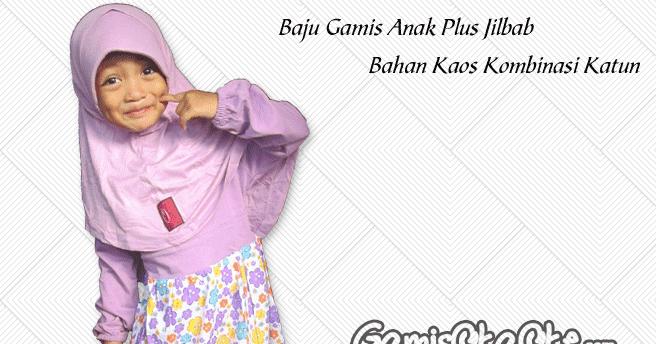 Kaos Anak Perempuan Busana Baju Gamis Anak Muslim Terbaru