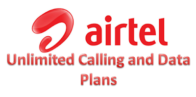Airtel Unlimited Calling and Data Plans