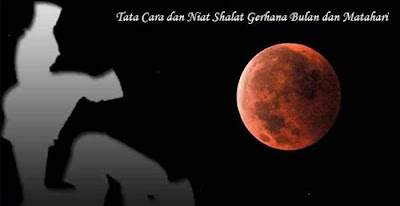 http://abusigli.blogspot.com/2017/03/tata-cara-melaksanakan-shalat-gerhana.html