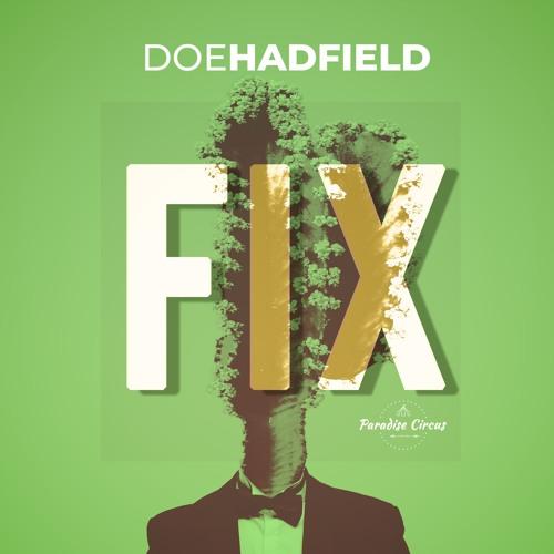 Doe Hadfield Unveils New Single 'Fix'