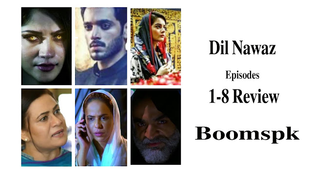 Dil Nawaz Episodes 1-8 Review- A Nice Surprise!