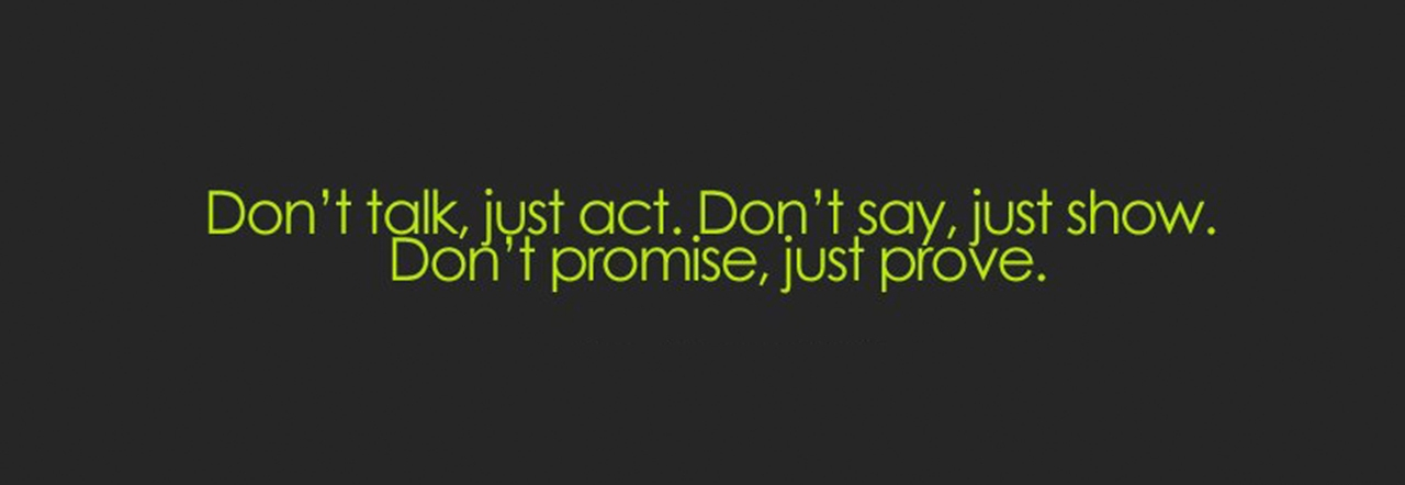 Dont talk just act