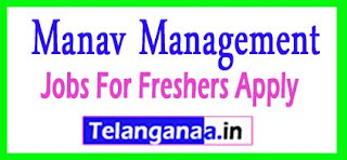 Manav Management Recruitment 2017 Jobs For Freshers Apply