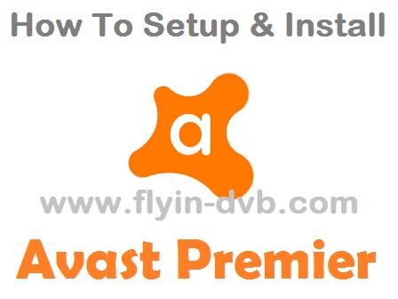 Panduan Cara Instal Antivirus Avast Premier