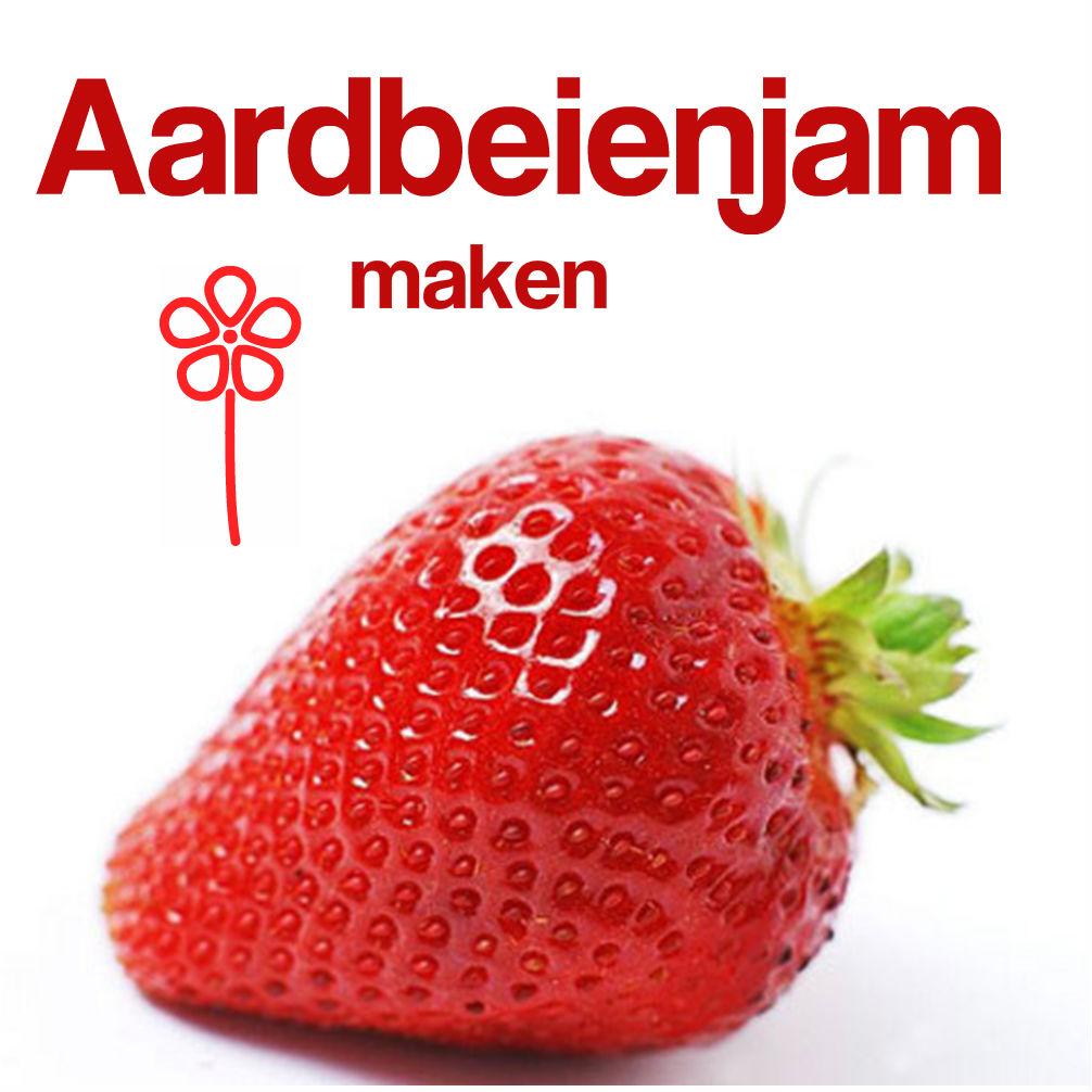 zelf aardbeien aardbeienjam recept