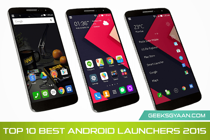 Top 10 Best Android Launchers 2015