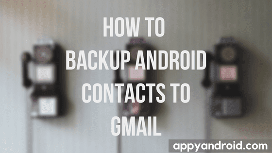 how to backup android contacts to pc, how to retrieve google backup contacts, how to backup android contacts to gmail