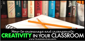 Encourage and incorporate creativity in your classroom - traceeorman.com