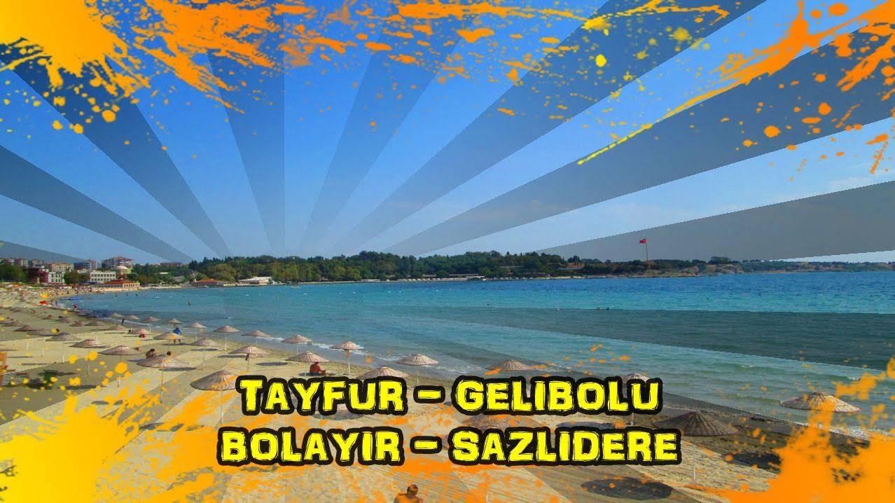 2018/08/18 Tayfurköy - Değirmendüzü - Fındıklı - Gelibolu - Bolayır - Koruköy - Kavakköy - Kocaçeşme - Sazlıdere