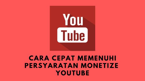 Cara Cepat Memenuhi Persyaratan Monetize Youtube Legal Terbaru