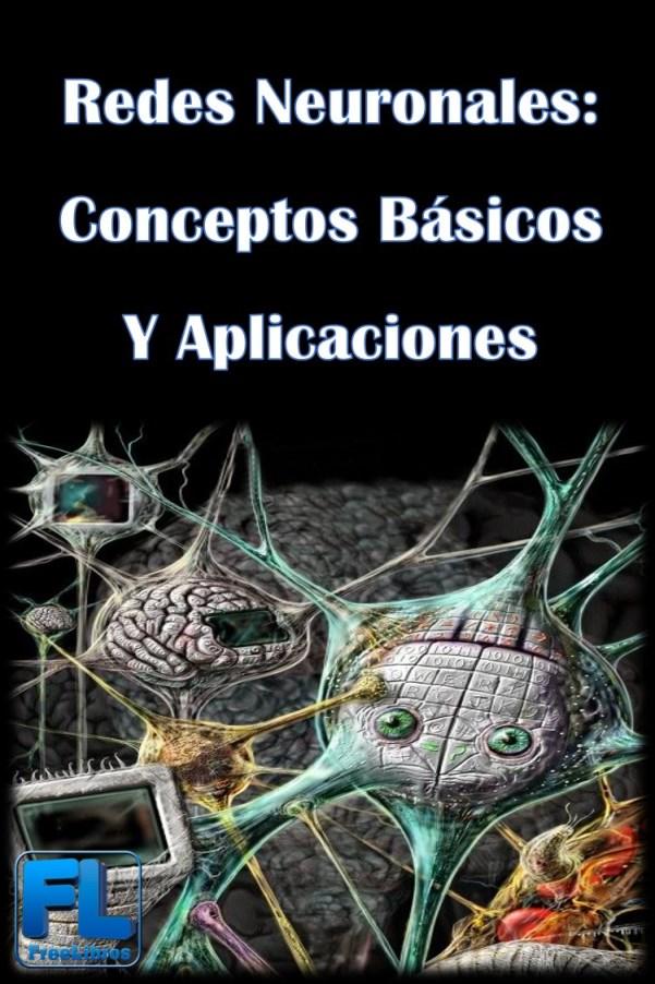 Redes Neuronales: Conceptos Básicos y Aplicaciones