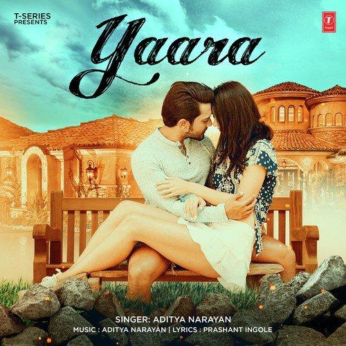 Yaara - Aditya Narayan (2017)