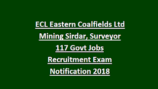 ECL Eastern Coalfields Ltd Mining Sirdar, Surveyor 117 Govt Jobs Recruitment Exam Notification 2018
