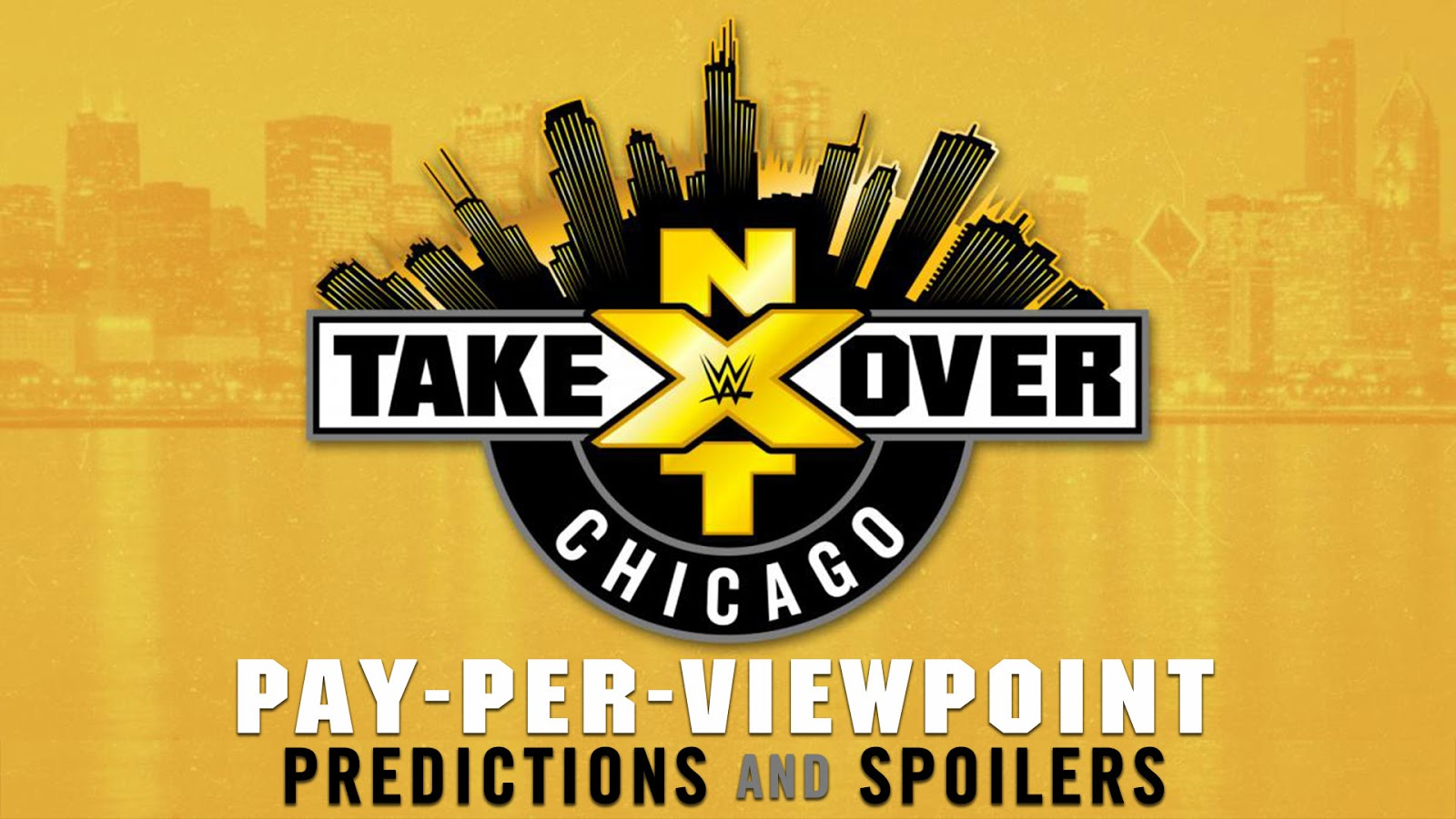 WWE NXT TakeOver: Chicago spoilers podcast