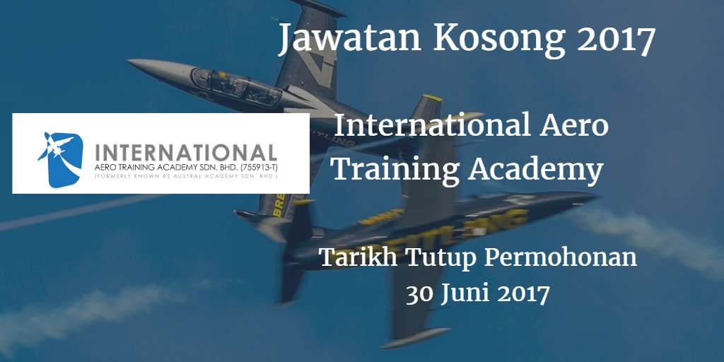 Jawatan Kosong International Aero Training Academy 30 Juni 2017
