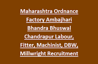 Maharashtra Ordnance Factory Ambajhari Bhandra Bhuswal Chandrapur Labour, Fitter, Machinist, DBW, Millwright Recruitment 2017 976 Jobs